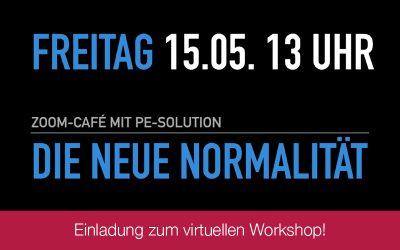 Die NEUE NORMALITÄT – Einladung zum Zoom-Café