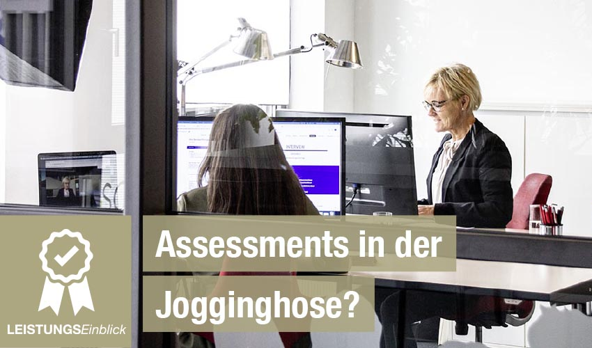 Assessments in der Jogginghose?