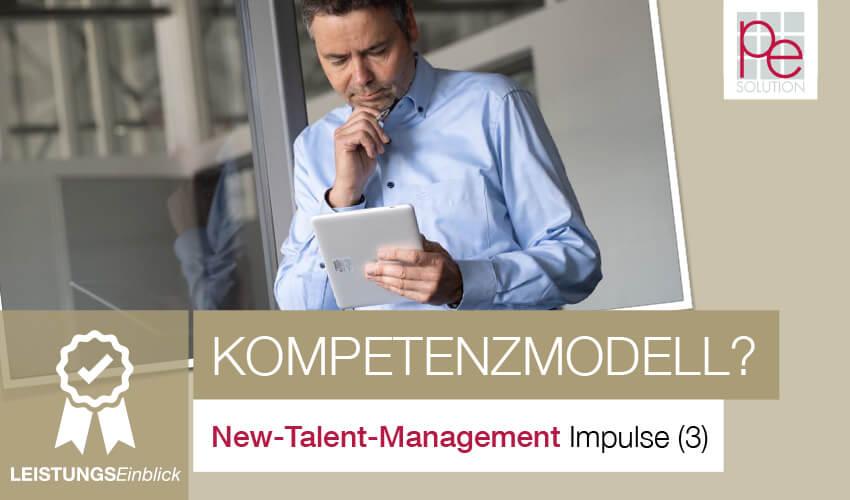Impulse aus dem New-Talent-Management (3): Kompetenzmodell?