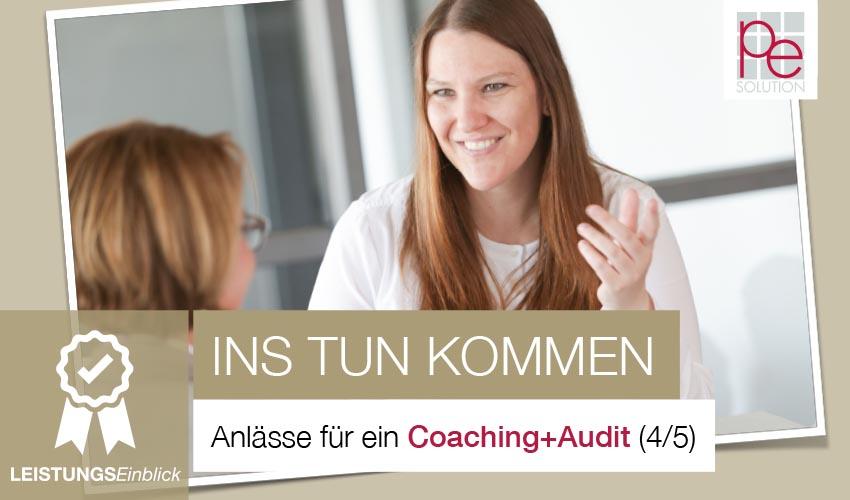 Anlässe für ein Coaching+Audit: Was will ich hier angehen? (4/5)